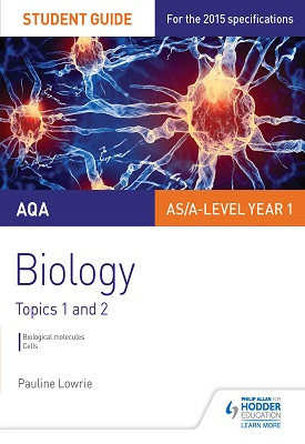 AQA AS/A Level Year 1 Biology Student Guide: Topics 1 and 2 | Pauline Lowrie | Hodder