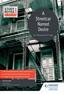 Study and Revise for AS/A-level: A Streetcar Named Desire | Nicola Onyett | Hodder