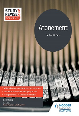 Study and Revise for AS/A-level: Atonement | David James, | Hodder