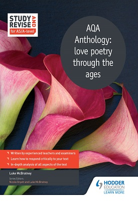 Study and Revise for AS/A-level: AQA Anthology: love poetry through the ages | Luke McBratney | Hodder