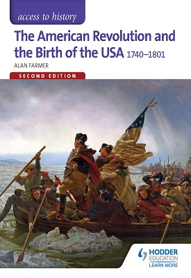 Access to History: The American Revolution and the Birth of the USA 1740-1801 Second Edition | Alan Farmer | Hodder