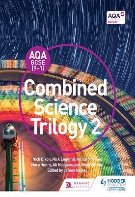 AQA GCSE (9-1) Combined Science Trilogy Student Book 2 | Nick Dixon, Nick England, Richard Grime | Hodder