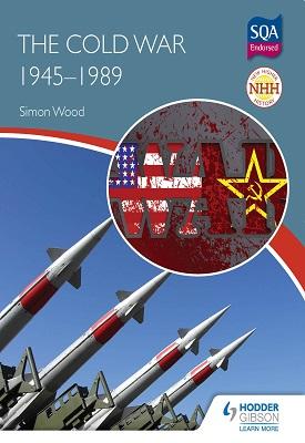 New Higher History: The Cold War, 1945-1989 | Simon Wood | Hodder