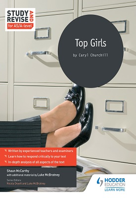 Study and Revise for AS/A-level: Top Girls | Shaun McCarthy, Luke McBratney | Hodder
