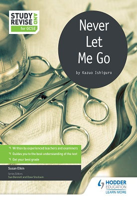 Study and Revise for GCSE: Never Let Me Go | Susan Elkin, Sue Bennett, Dave Stockwin | Hodder