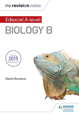 My Revision Notes: Edexcel A Level Biology B | Martin Rowland | Hodder