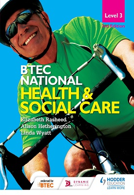 BTEC National Level 3 Health and Social Care 3rd Edition | Elizabeth Rasheed, Alison Hetherington, Linda Wyatt | Hodder