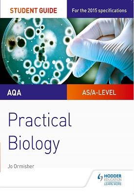 AQA A-level Biology Student Guide: Practical Biology | Jo Ormisher | Hodder