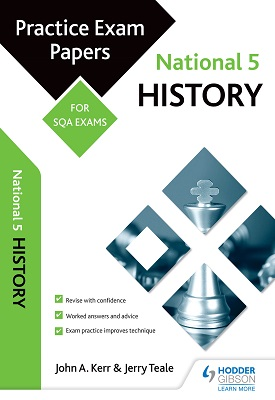 National 5 History: Practice Papers for SQA Exams | John Kerr, Jerry Teale | Hodder