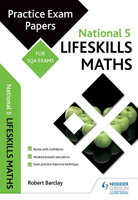 National 5 Lifeskills Maths: Practice Papers for SQA Exams | Bob Barclay | Hodder