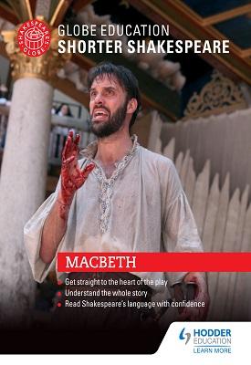 Globe Education Shorter Shakespeare: Macbeth   Globe Education   Hodder