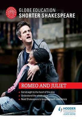 Globe Education Shorter Shakespeare: Romeo and Juliet | Globe Education | Hodder