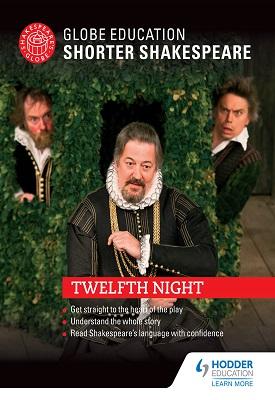Globe Education  Shorter Shakespeare: Twelfth Night | Globe Education | Hodder