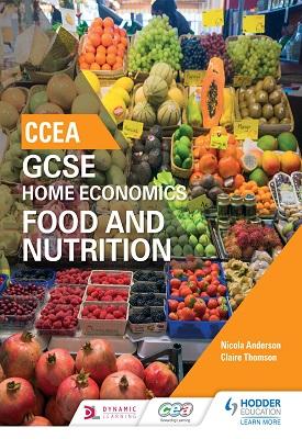 CCEA GCSE Home Economics: Food and Nutrition | Nicola Anderson,  Claire Thomson | Hodder