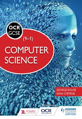 OCR Computer Science for GCSE Student Book | George Rouse, Sean O'Byrne | Hodder