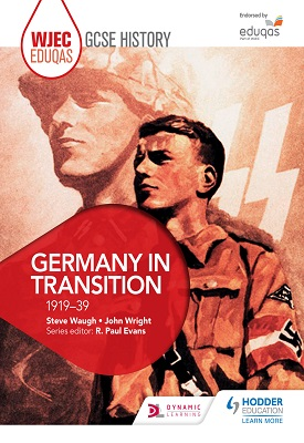 WJEC Eduqas GCSE History: Germany in transition, 1919-39 | Steve Waugh, John Wright | Hodder