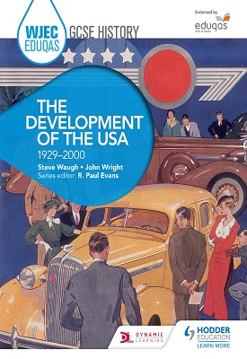 WJEC Eduqas GCSE History: The Development of the USA, 1929-2000 | Steve Waugh, John Wright | Hodder