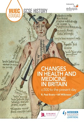 WJEC Eduqas GCSE History: Changes in Health and Medicine in Britain, c.500 to the present day | Paul R. Evans, Alf Wilkinson | Hodder