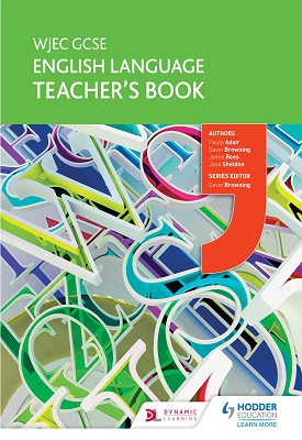 WJEC GCSE English Language Teacher's Book | Paula Adair,Gavin Browning,Jamie Rees | Hodder
