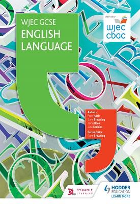 WJEC GCSE English Language Student Book | Paula Adair, Gavin Browning, Jamie Rees | Hodder