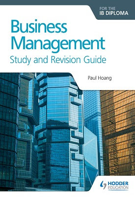 Business Management for the IB Diploma Study and Revision Guide | Paul Hoang | Hodder