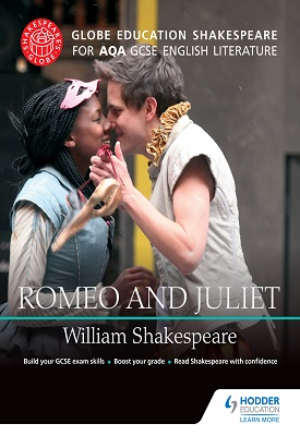 Globe Education Shakespeare: Romeo and Juliet for AQA GCSE English Literature | Globe Education | Hodder