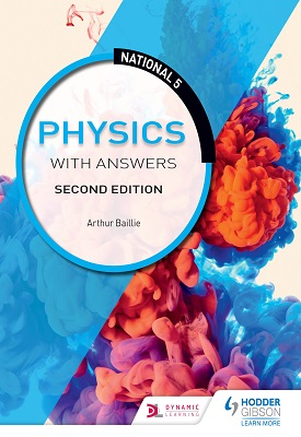 National 5 Physics with Answers: Second Edition | Arthur Baillie | Hodder