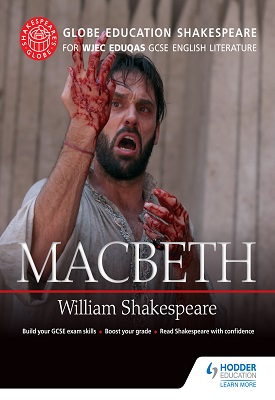 Globe Education Shakespeare: Macbeth for WJEC Eduqas GCSE English Literature | Education, Globe | Hodder