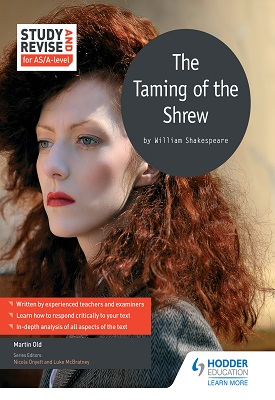 Study and Revise for AS/A-level: The Taming of the Shrew | Old, Martin;Onyett, Nicola;McBratney, Luke | Hodder