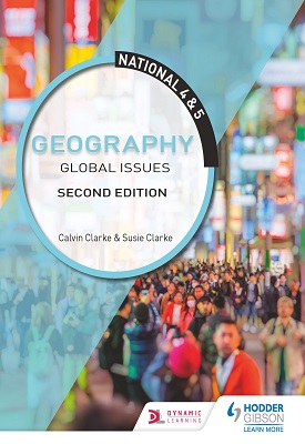 National 4 & 5 Geography: Global Issues: Second Edition | Calvin Clarke; Susan Clarke | Hodder
