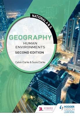 National 4 & 5 Geography: Human Environments: Second Edition | Calvin Clarke; Susan Clarke | Hodder