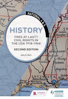 National 4 & 5 History: Free at Last? Civil Rights in the USA 1918-1968: Second Edition | John Kerr | Hodder