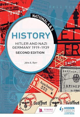 National 4 & 5 History: Hitler and Nazi Germany 1919-1939: Second Edition | John Kerr | Hodder