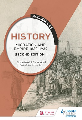 National 4 & 5 History: Migration and Empire 1830-1939: Second Edition | Simon Wood; Claire Wood | Hodder