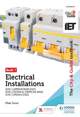 The City & Guilds Textbook: Book 1 Electrical Installations for the Level 3 Apprenticeship | Peter Tanner | Hodder