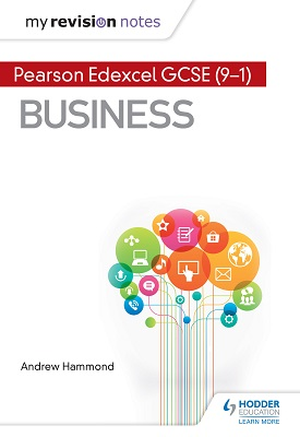My Revision Notes: Pearson Edexcel GCSE (9-1) Business | Andrew Hammond | Hodder