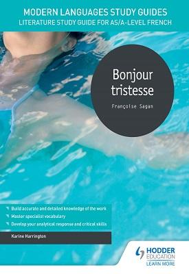 Modern Languages Study Guides: Bonjour tristesse | Karine Harrington | Hodder