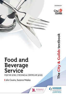 The City & Guilds Textbook: Food and Beverage Service for the Level 2 Technical Certificate | John Cousins; Suzanne Weekes; Andrew Bisconti | Hodder