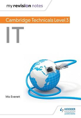 My Revision Notes: Cambridge Technicals Level 3 IT | Maureen Everett | Hodder
