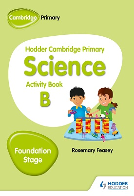 Hodder Cambridge Primary Science Activity Book B Foundation Stage | Rosemary Feasey | Hodder