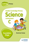 Hodder Cambridge Primary Science Activity Book C Foundation Stage