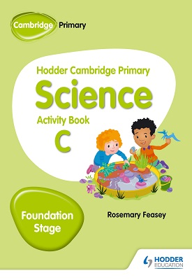 Hodder Cambridge Primary Science Activity Book C Foundation Stage | Rosemary Feasey | Hodder