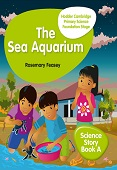 Hodder Cambridge Primary Science Story Book A Foundation Stage The Sea Aquarium