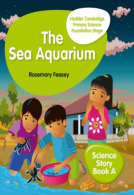 Hodder Cambridge Primary Science Story Book A Foundation Stage The Sea Aquarium | Rosemary Feasey | Hodder