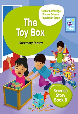 Hodder Cambridge Primary Science Story Book B Foundation Stage The Toy Box | Rosemary Feasey | Hodder