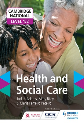 Cambridge National Level 1/2 Health and Social Care | Judith Adams, Mary Riley, Maria Ferreiro Peteiro | Hodder