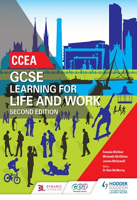 CCEA GCSE Learning for Life and Work Second Edition | Amanda McAleer, Michaella McAllister, Joanne McDonnell | Hodder