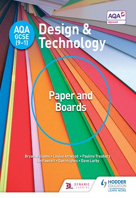 AQA GCSE (9-1) Design and Technology: Paper and Boards | Bryan Williams, LouiseAttwood | Hodder