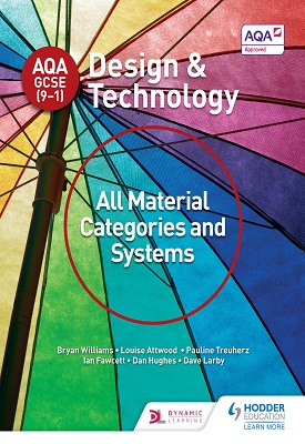 AQA GCSE (9-1) Design and Technology: All Material Categories and Systems | Bryan Williams, Louise Attwood | Hodder