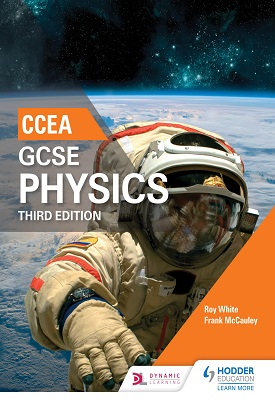 CCEA GCSE Physics Third Edition | Roy White,Frank McCauley | Hodder